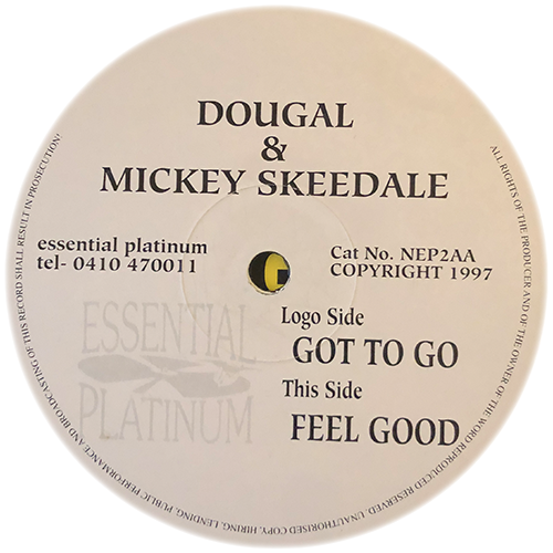 Dougal & Mickey Skeedale - Got To Go / Feel Good